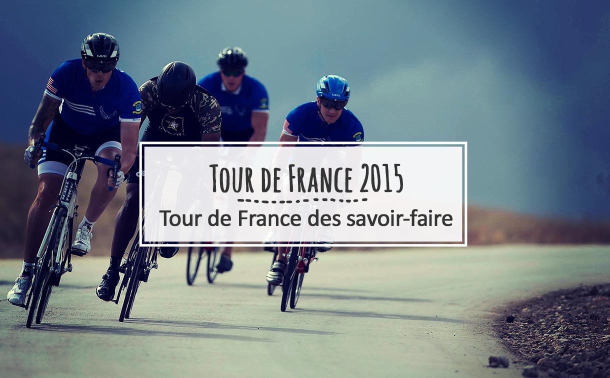 Tour De Faure France  City new picture : Tour de France des Savoir Faire 2015 WeSavoirFaire